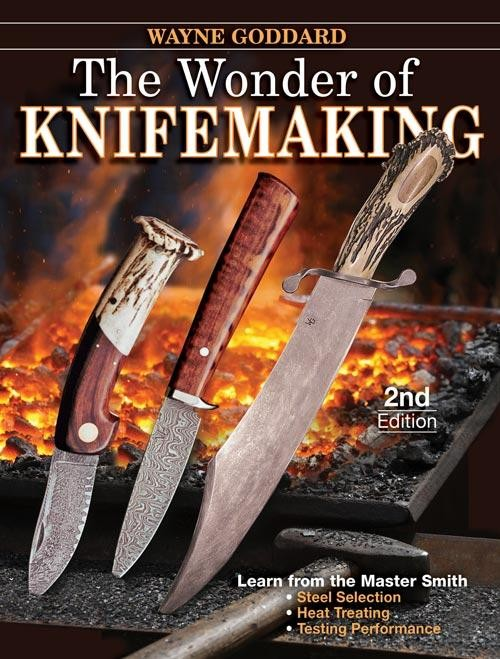 Get Wayne Goddard's book and experience the true wonder of knifemaking.